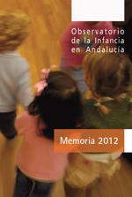 Memoria 2012 Observatorio de la Infancia en Andalucía