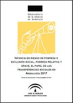 Infancia en riesgo de pobreza o exclusión social, pobreza relativa y grave, el papel de las transferencias sociales en Andalucía 2017