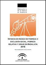 Infancia en riesgo de pobreza o exclusión social, pobreza relativa y grave en Andalucía 2018