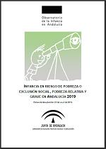 Infancia en riesgo de pobreza o exclusión social, pobreza relativa y grave en Andalucía 2019