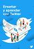 Enseñar y aprender con twitter: alfabetización mediática e informacional