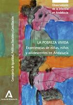 La pobreza vivida: experiencias de niñas, niños y adolescentes en Andalucía